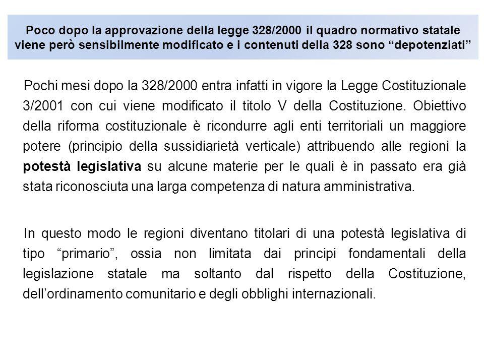 """Poco dopo la approvazione della legge 328/2000 il quadro normativo statale viene però sensibilmente modificato e i contenuti della 328 sono """"depotenzi"""