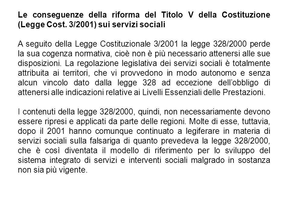 Le conseguenze della riforma del Titolo V della Costituzione (Legge Cost. 3/2001) sui servizi sociali A seguito della Legge Costituzionale 3/2001 la l
