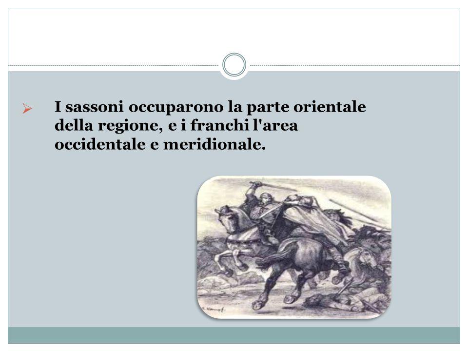 I sassoni occuparono la parte orientale della regione, e i franchi l'area occidentale e meridionale.