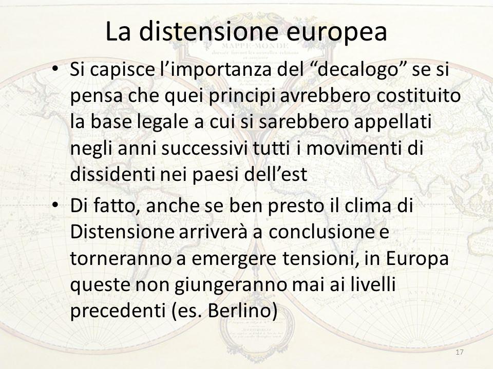 """La distensione europea Si capisce l'importanza del """"decalogo"""" se si pensa che quei principi avrebbero costituito la base legale a cui si sarebbero app"""