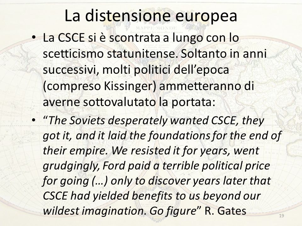 La distensione europea La CSCE si è scontrata a lungo con lo scetticismo statunitense.