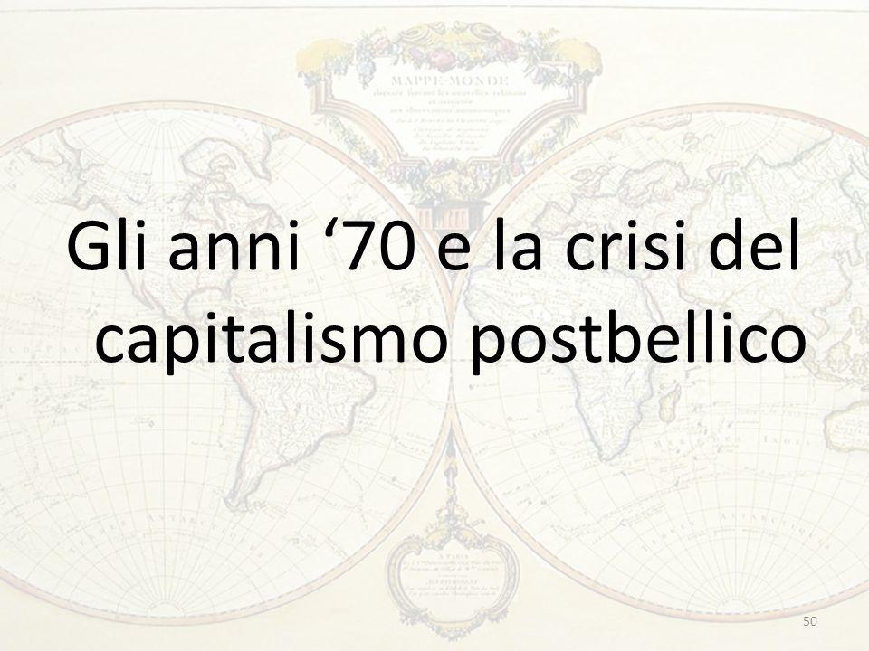 Gli anni '70 e la crisi del capitalismo postbellico 50
