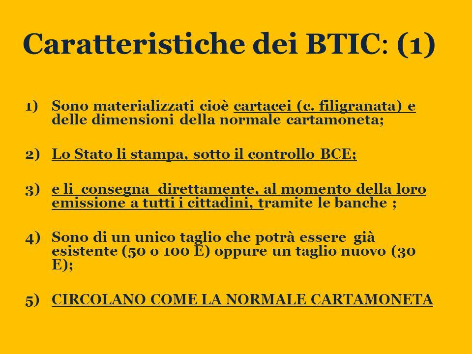 Caratteristiche dei BTIC: (1) 1)Sono materializzati cioè cartacei (c.