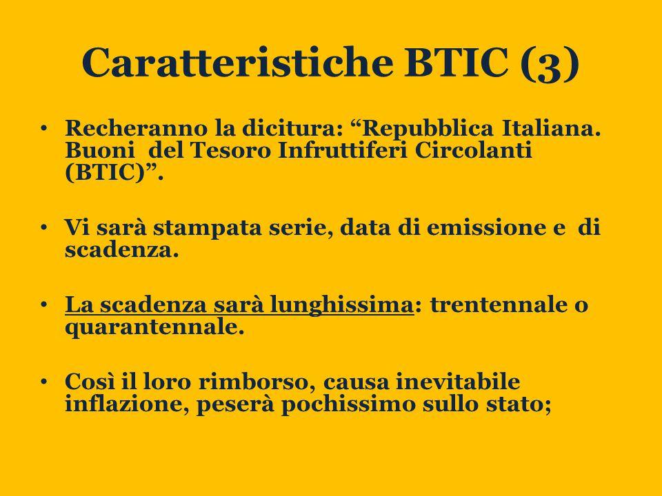 Caratteristiche BTIC (3) Recheranno la dicitura: Repubblica Italiana.