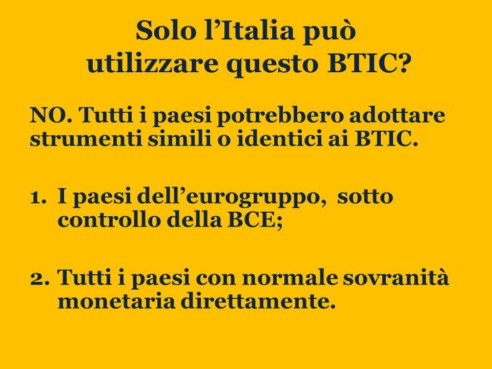 Solo l'Italia può utilizzare questo BTIC. NO.