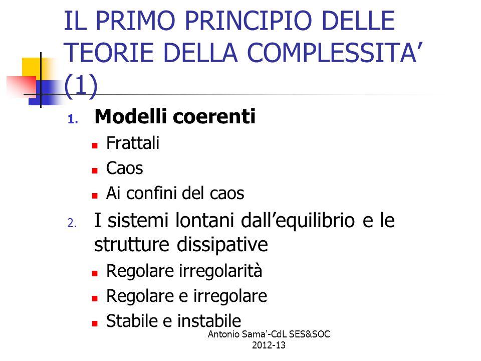 IL PRIMO PRINCIPIO DELLE TEORIE DELLA COMPLESSITA' (1) 1.