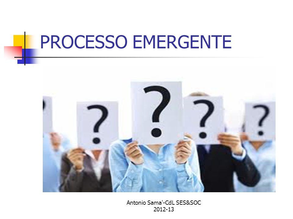 PROCESSO EMERGENTE Antonio Sama -CdL SES&SOC 2012-13
