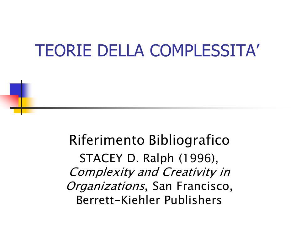 TEORIE DELLA COMPLESSITA' Riferimento Bibliografico STACEY D.