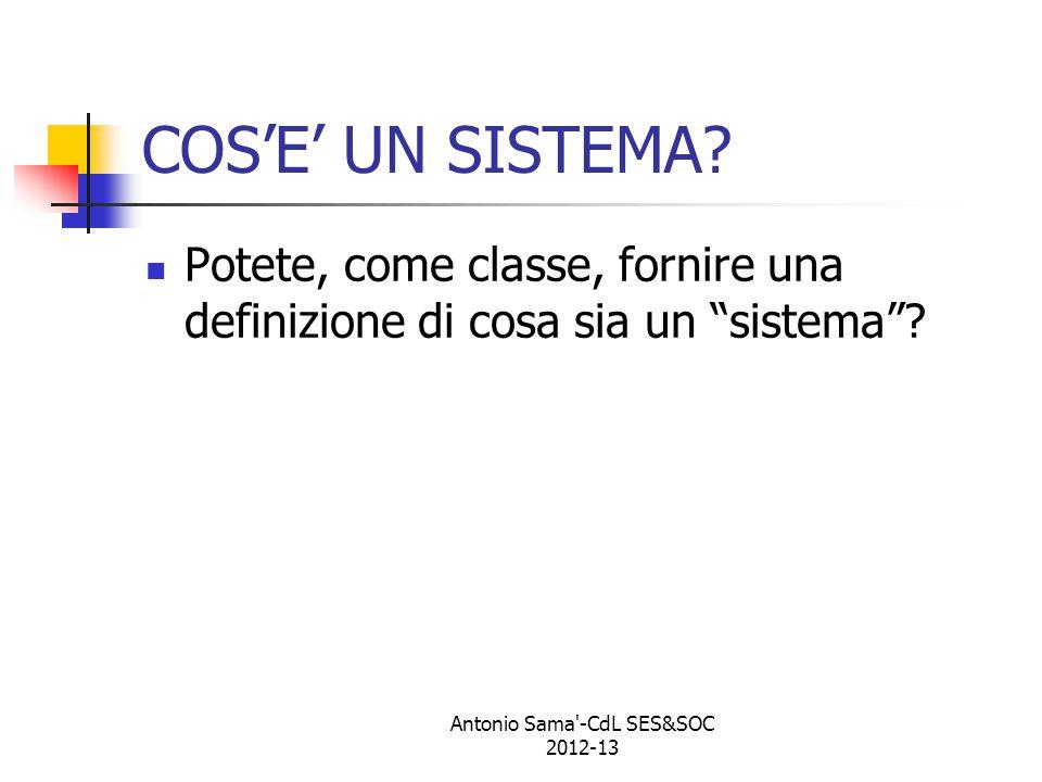 COS'E' UN SISTEMA. Potete, come classe, fornire una definizione di cosa sia un sistema .