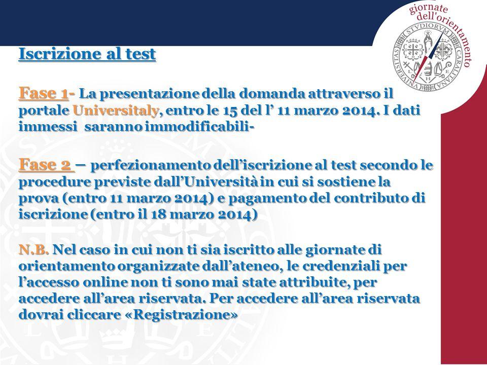 Iscrizione al test Fase 1- La presentazione della domanda attraverso il portale Universitaly, entro le 15 del l' 11 marzo 2014. I dati immessi saranno