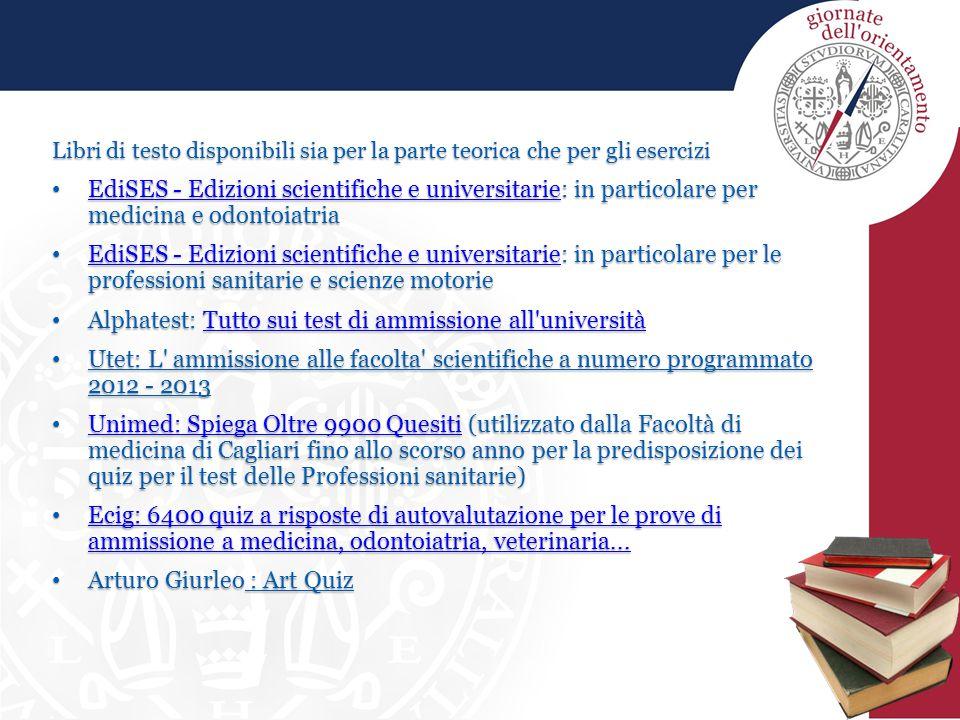Libri di testo disponibili sia per la parte teorica che per gli esercizi EdiSES - Edizioni scientifiche e universitarie: in particolare per medicina e