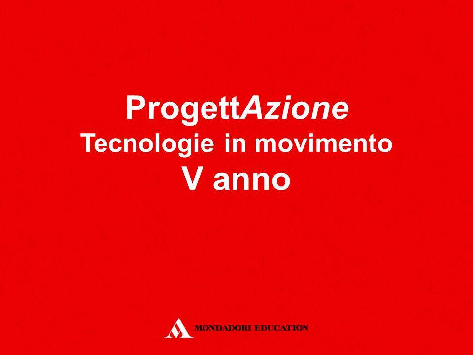 ProgettAzione Tecnologie in movimento V anno