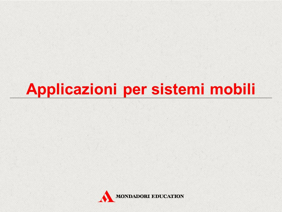 Applicazioni per sistemi mobili