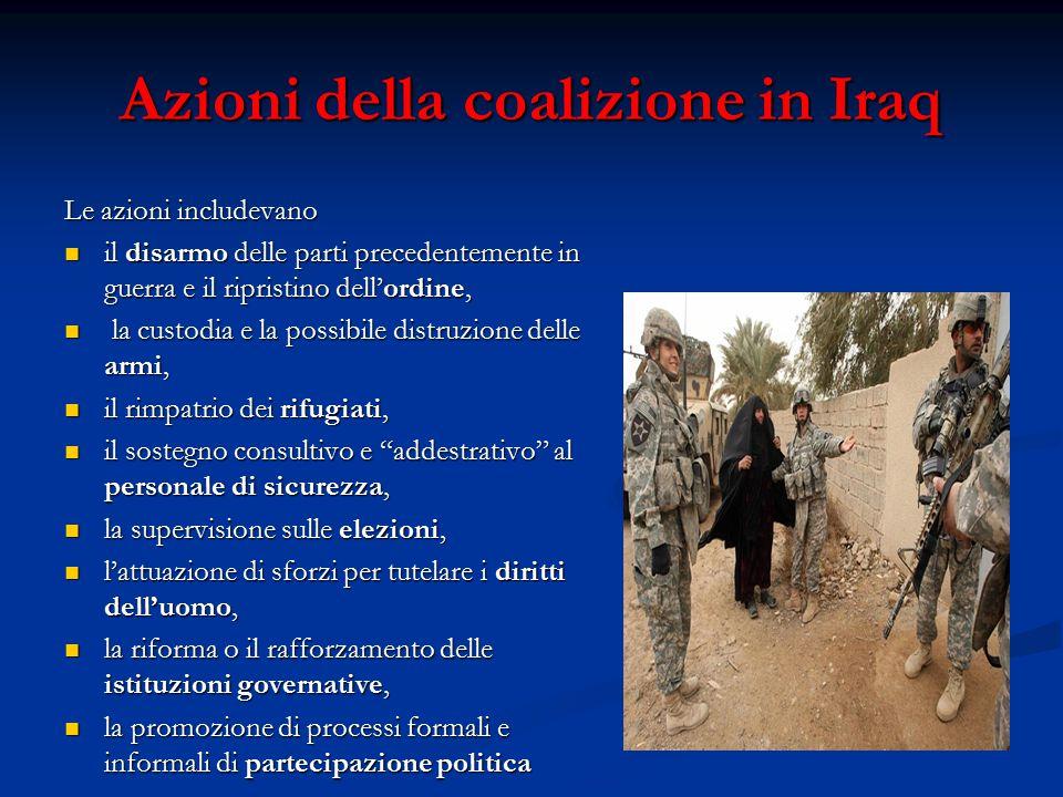 Azioni della coalizione in Iraq Le azioni includevano il disarmo delle parti precedentemente in guerra e il ripristino dell'ordine, il disarmo delle p