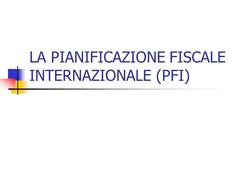 LA PIANIFICAZIONE FISCALE INTERNAZIONALE (PFI)