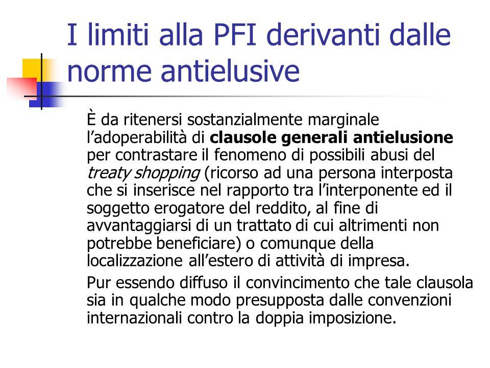 I limiti alla PFI derivanti dalle norme antielusive È da ritenersi sostanzialmente marginale l'adoperabilità di clausole generali antielusione per con