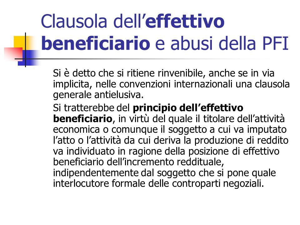 Clausola dell'effettivo beneficiario e abusi della PFI Si è detto che si ritiene rinvenibile, anche se in via implicita, nelle convenzioni internazion