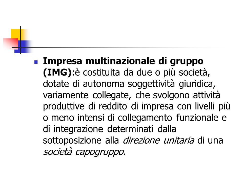 Impresa multinazionale di gruppo (IMG):è costituita da due o più società, dotate di autonoma soggettività giuridica, variamente collegate, che svolgon