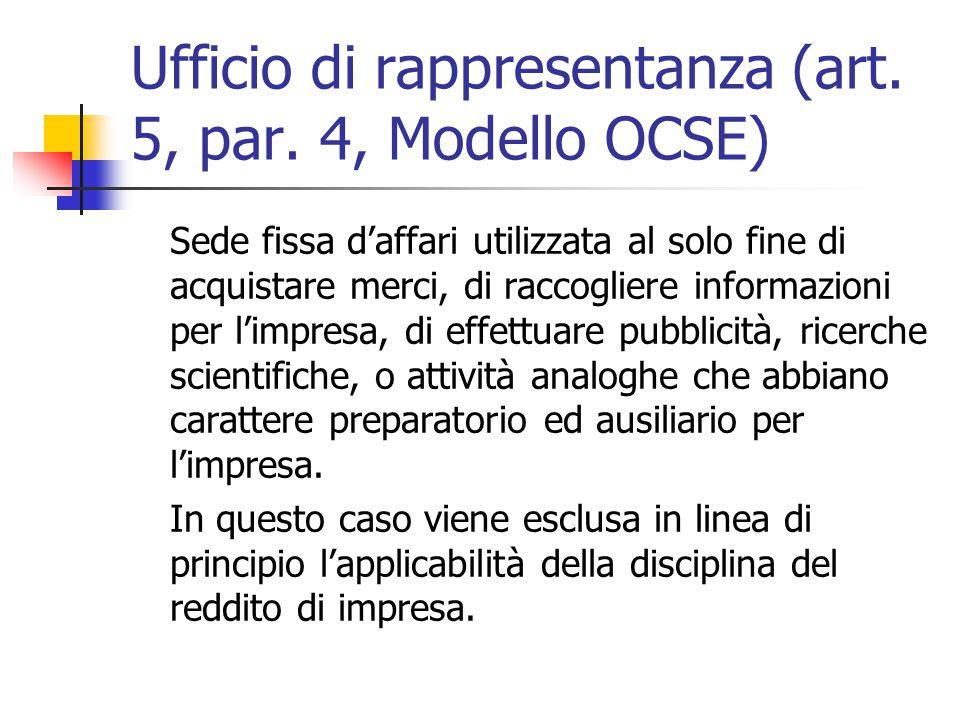 Ufficio di rappresentanza (art. 5, par. 4, Modello OCSE) Sede fissa d'affari utilizzata al solo fine di acquistare merci, di raccogliere informazioni