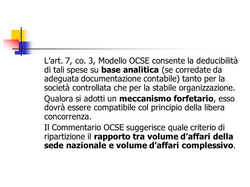 L'art. 7, co. 3, Modello OCSE consente la deducibilità di tali spese su base analitica (se corredate da adeguata documentazione contabile) tanto per l