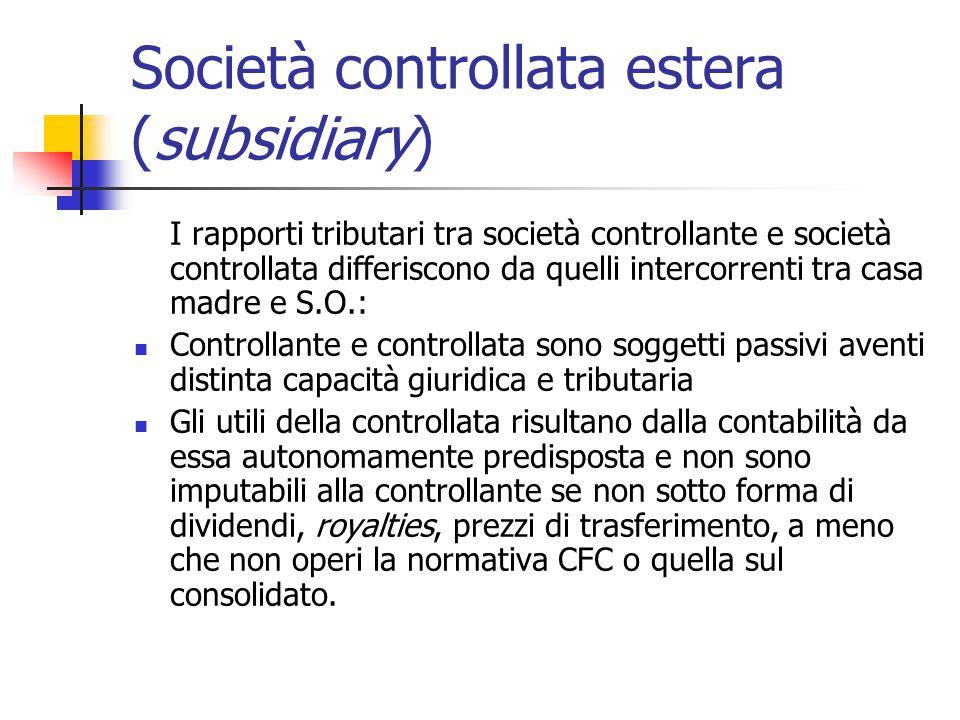 Società controllata estera (subsidiary) I rapporti tributari tra società controllante e società controllata differiscono da quelli intercorrenti tra c