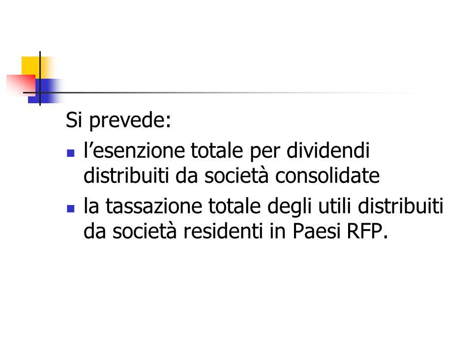 Si prevede: l'esenzione totale per dividendi distribuiti da società consolidate la tassazione totale degli utili distribuiti da società residenti in P