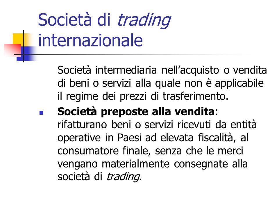 Società di trading internazionale Società intermediaria nell'acquisto o vendita di beni o servizi alla quale non è applicabile il regime dei prezzi di