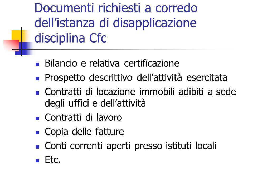 Documenti richiesti a corredo dell'istanza di disapplicazione disciplina Cfc Bilancio e relativa certificazione Prospetto descrittivo dell'attività es