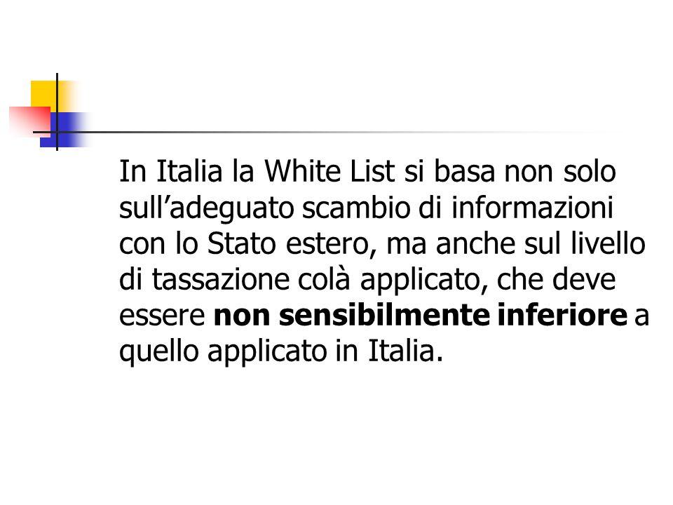 In Italia la White List si basa non solo sull'adeguato scambio di informazioni con lo Stato estero, ma anche sul livello di tassazione colà applicato,
