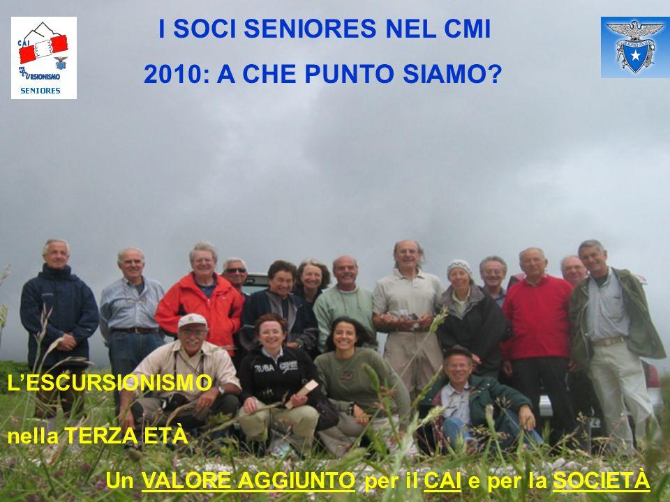 I SOCI SENIORES NEL CMI 2010: A CHE PUNTO SIAMO.