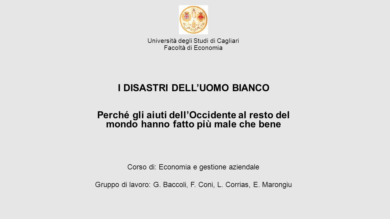 Università degli Studi di Cagliari Facoltà di Economia I disastri dell'uomo bianco L'AUTORE William Russell Easterly, nato il 7 settembre 1957, è un economista americano specializzata nello sviluppo economico.