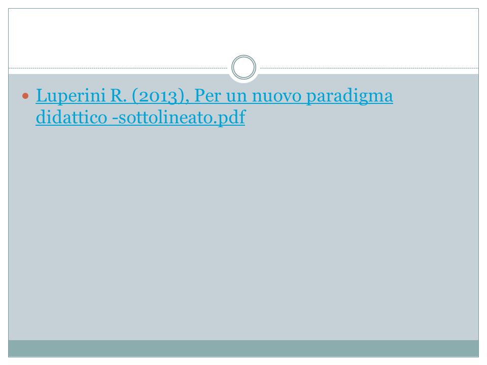Luperini R. (2013), Per un nuovo paradigma didattico -sottolineato.pdf Luperini R. (2013), Per un nuovo paradigma didattico -sottolineato.pdf