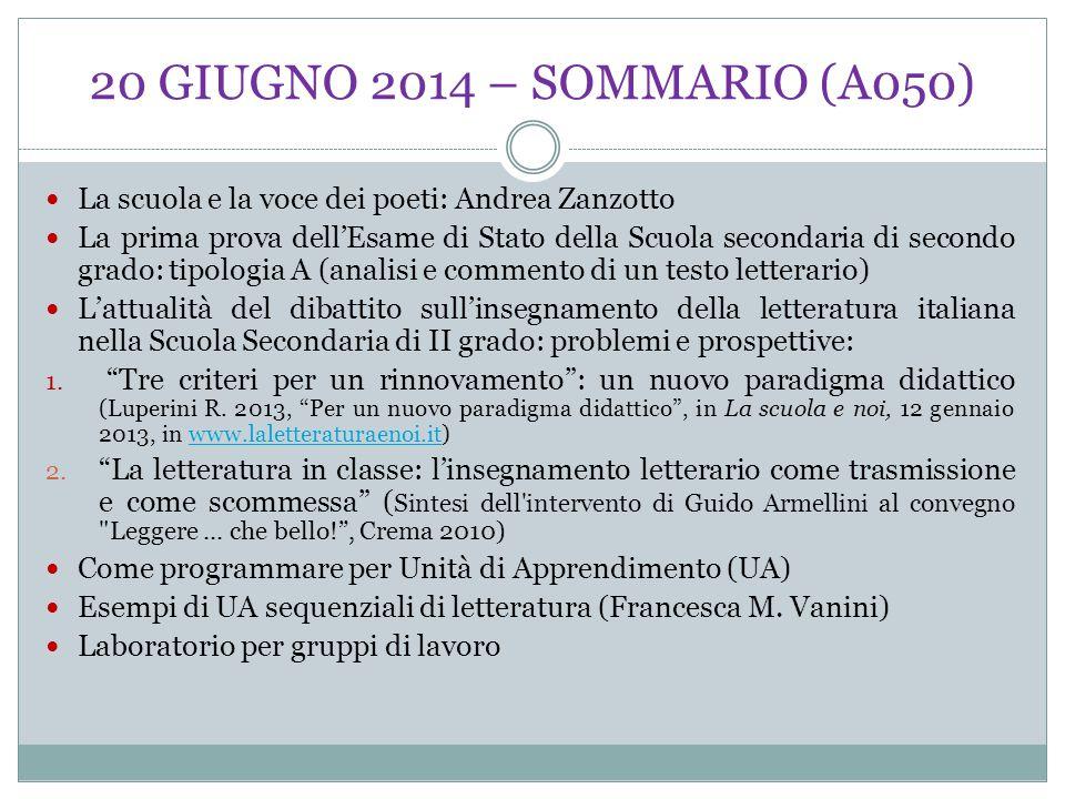 20 GIUGNO 2014 – SOMMARIO (A050) La scuola e la voce dei poeti: Andrea Zanzotto La prima prova dell'Esame di Stato della Scuola secondaria di secondo