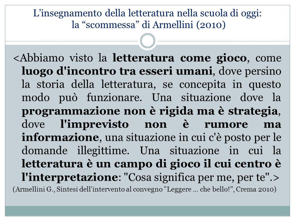 """L'insegnamento della letteratura nella scuola di oggi: la """"scommessa"""" di Armellini (2010) (Armellini G., Sintesi dell'intervento al convegno"""