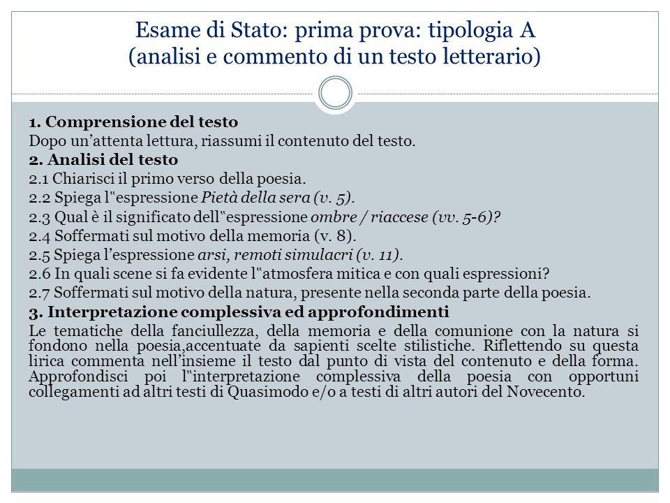 Esame di Stato: prima prova: tipologia A (analisi e commento di un testo letterario) 1. Comprensione del testo Dopo un'attenta lettura, riassumi il co