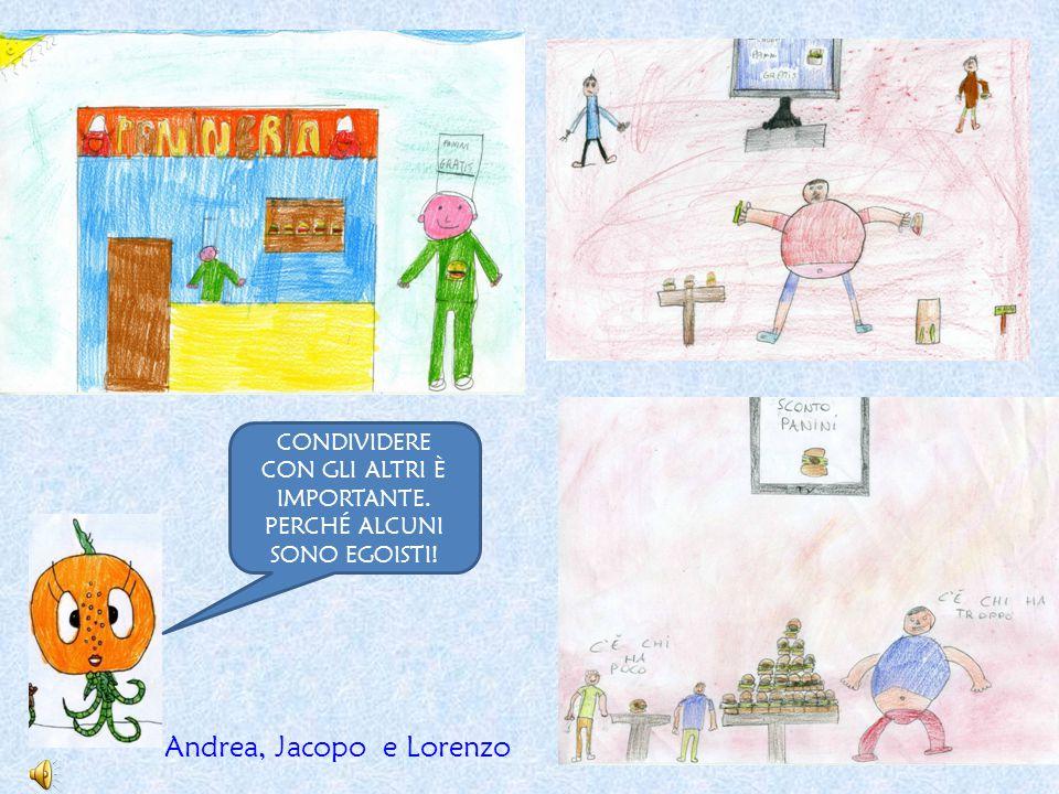 Andrea, Jacopo e Lorenzo CONDIVIDERE CON GLI ALTRI È IMPORTANTE. PERCHÉ ALCUNI SONO EGOISTI!