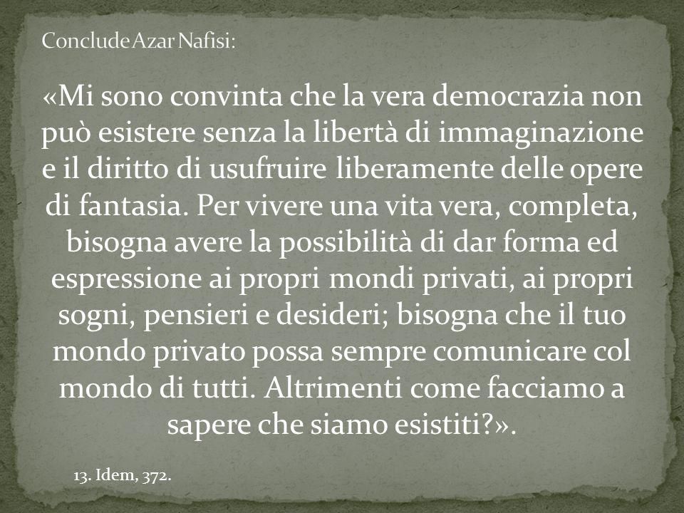 «Mi sono convinta che la vera democrazia non può esistere senza la libertà di immaginazione e il diritto di usufruire liberamente delle opere di fantasia.