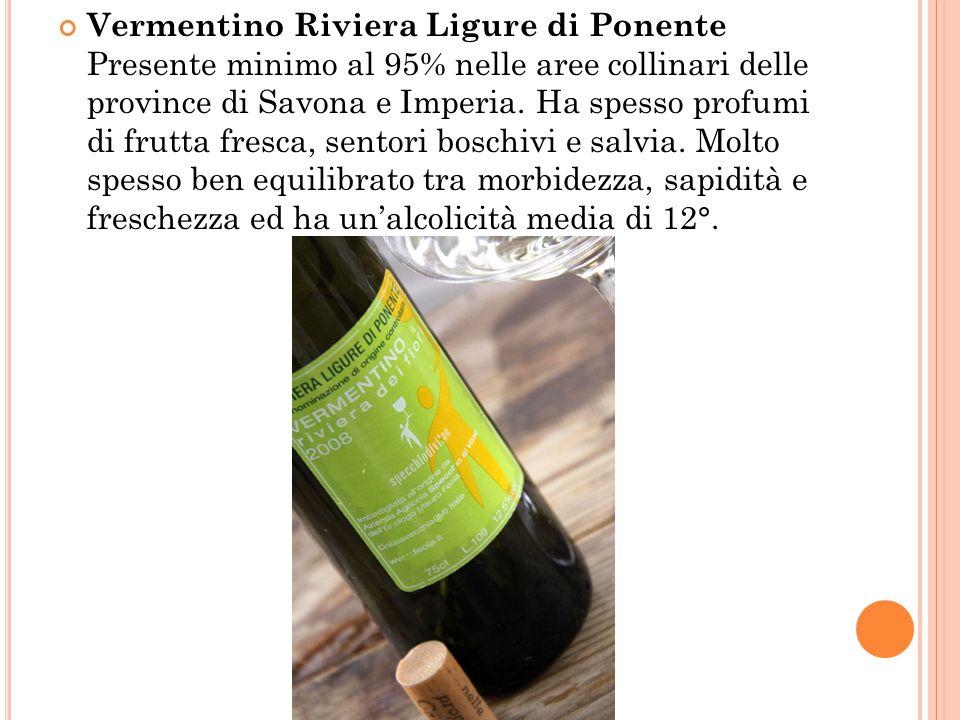 Vermentino Riviera Ligure di Ponente Presente minimo al 95% nelle aree collinari delle province di Savona e Imperia.