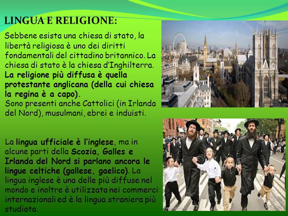 LINGUA E RELIGIONE: Sebbene esista una chiesa di stato, la libertà religiosa è uno dei diritti fondamentali del cittadino britannico.