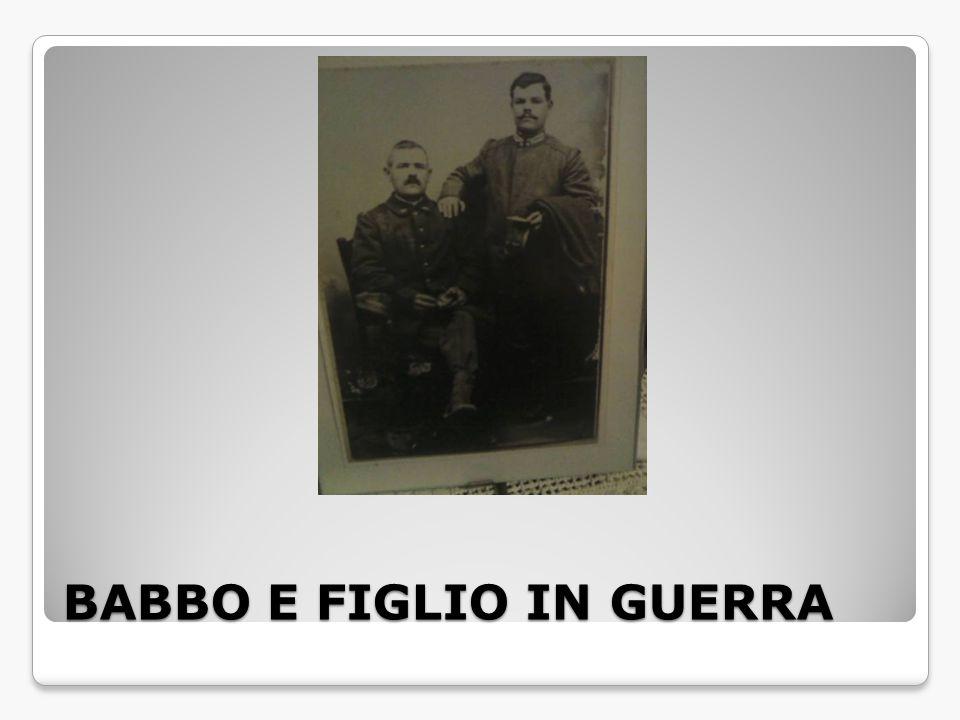 BABBO E FIGLIO IN GUERRA