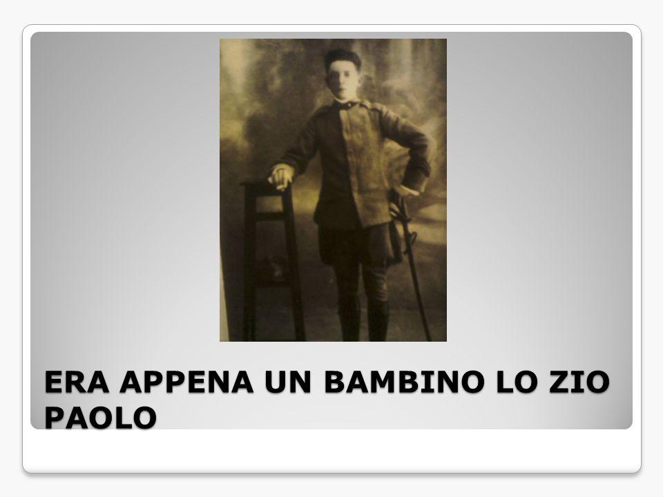 ERA APPENA UN BAMBINO LO ZIO PAOLO