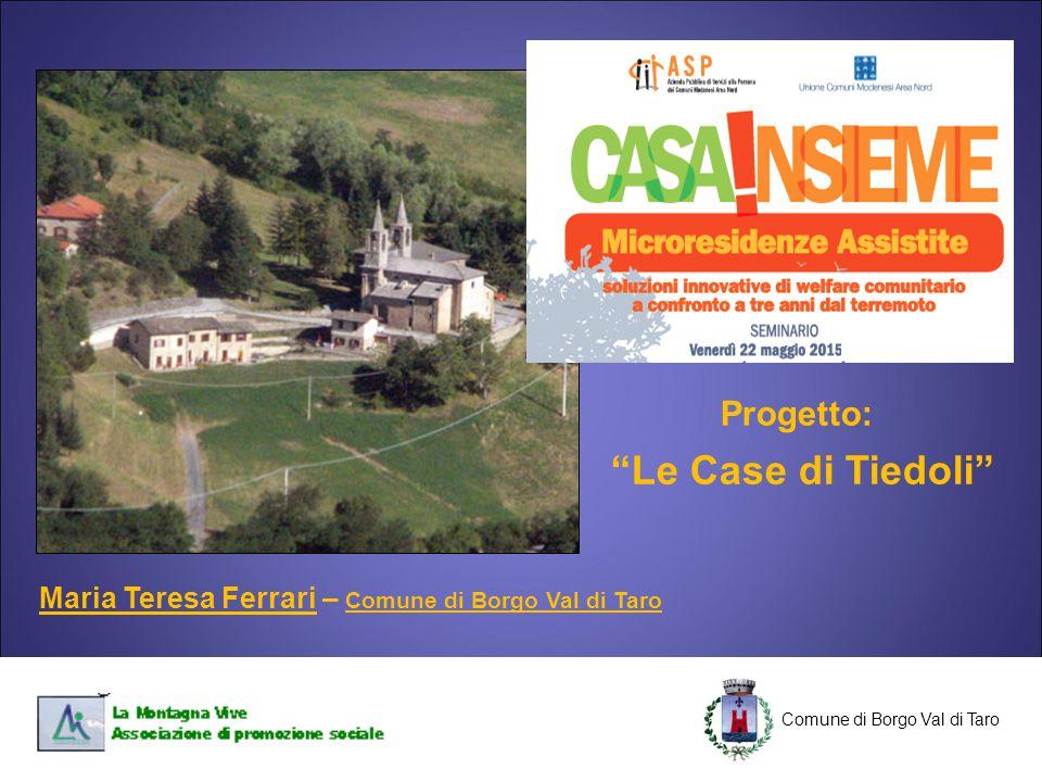 """C Progetto: """"Le Case di Tiedoli"""" Maria Teresa Ferrari – Comune di Borgo Val di Taro Comune di Borgo Val di Taro"""