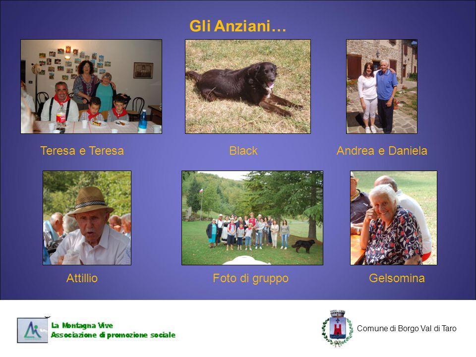 C Comune di Borgo Val di Taro C Teresa e TeresaBlack GelsominaFoto di gruppoAttillio Andrea e Daniela Gli Anziani…