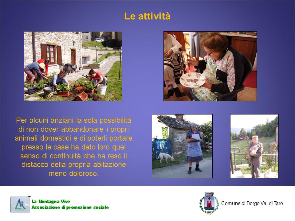 C Comune di Borgo Val di Taro C Per alcuni anziani la sola possibilità di non dover abbandonare i propri animali domestici e di poterli portare presso