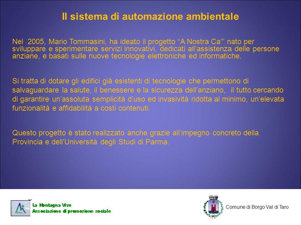 """C Comune di Borgo Val di Taro C Nel 2005, Mario Tommasini, ha ideato il progetto """"A Nostra Ca'"""" nato per sviluppare e sperimentare servizi innovativi,"""