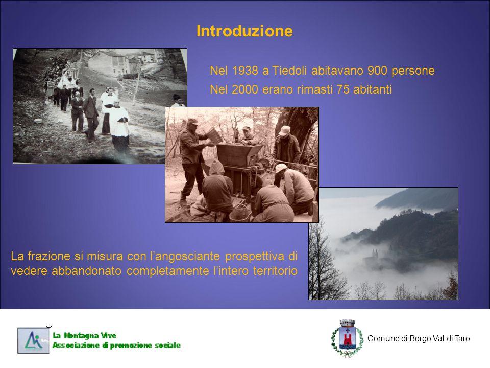 C C Nel 1938 a Tiedoli abitavano 900 persone Nel 2000 erano rimasti 75 abitanti La frazione si misura con l'angosciante prospettiva di vedere abbandon