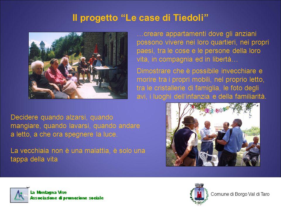 C Comune di Borgo Val di Taro C Nel 2005, Mario Tommasini, ha ideato il progetto A Nostra Ca' nato per sviluppare e sperimentare servizi innovativi, dedicati all'assistenza delle persone anziane, e basati sulle nuove tecnologie elettroniche ed informatiche.