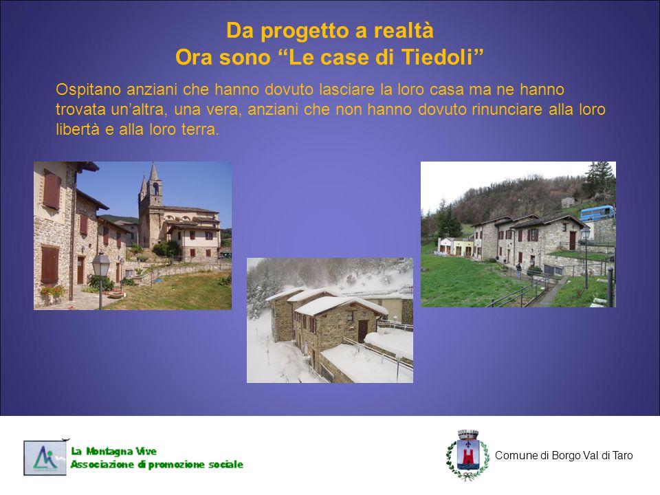 """C Comune di Borgo Val di Taro C Da progetto a realtà Ora sono """"Le case di Tiedoli"""" Ospitano anziani che hanno dovuto lasciare la loro casa ma ne hanno"""