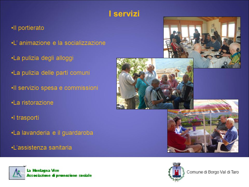 C Comune di Borgo Val di Taro C Il portierato L' animazione e la socializzazione La pulizia degli alloggi La pulizia delle parti comuni Il servizio sp