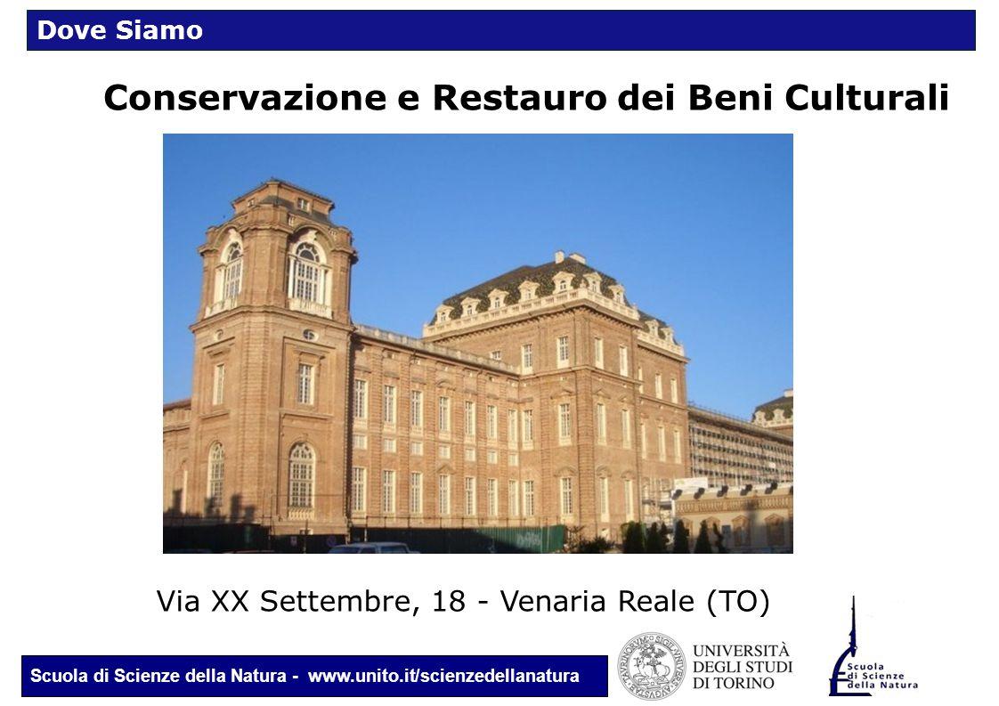 Scuola di Scienze della Natura - www.unito.it/scienzedellanatura Conservazione e Restauro dei Beni Culturali Via XX Settembre, 18 - Venaria Reale (TO)